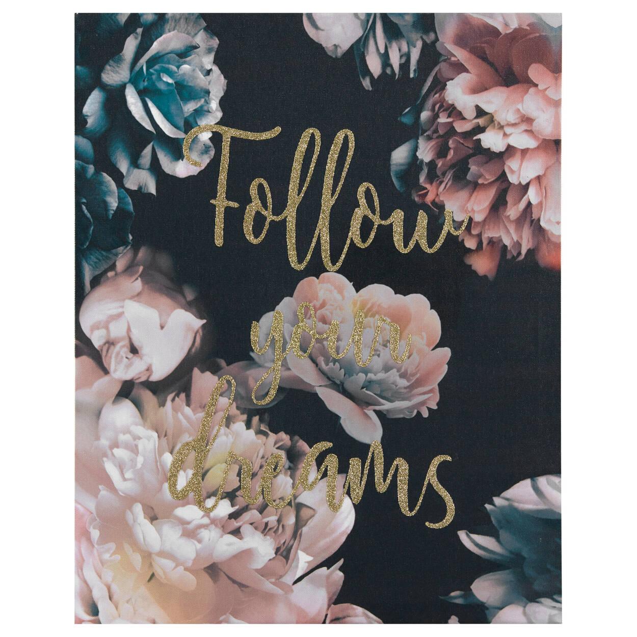 Follow your Dreams Floral Printed Canvas