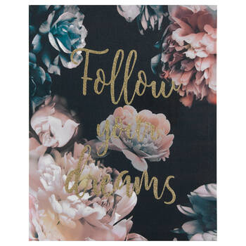 Follow your Dreams Floral Printed Canvas