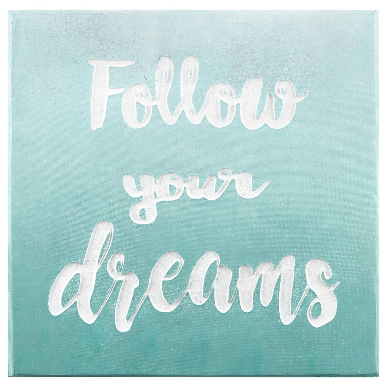 Follow your Dreams Typography Canvas