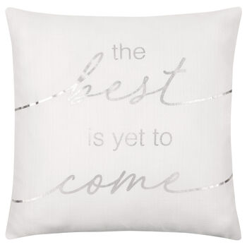 "The Best Is Yet To Come Decorative Pillow 19"" x 19"""