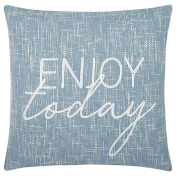 """Enjoy Today Embroidered Decorative Pillow 19"""" X 19"""""""