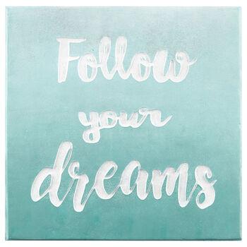 Tableau typographie Follow your Dreams
