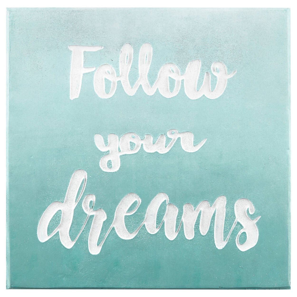 Follow your Dreams Typography Canvas
