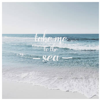 Tableau imprimé avec typographie Take Me to the Sea