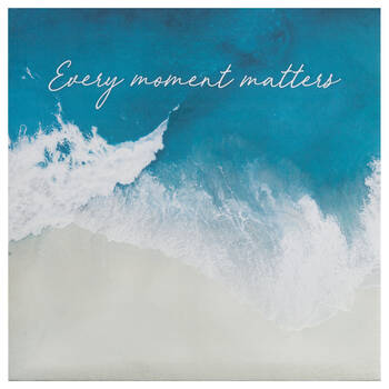 Every Moment Matters Printed Canvas