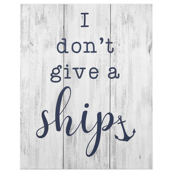 I Don't Give a Ship Wood-Like Wall Art