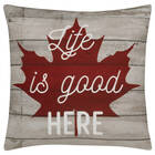 "Life Is Good Decorative Pillow 18"" X 18"""