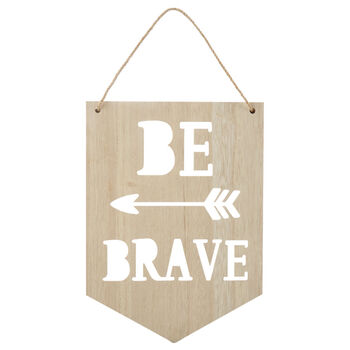 Be Brave Wood Wall Badge